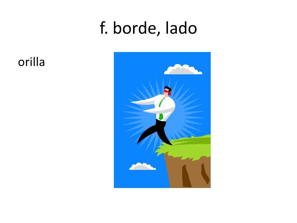 f. borde, lado orilla