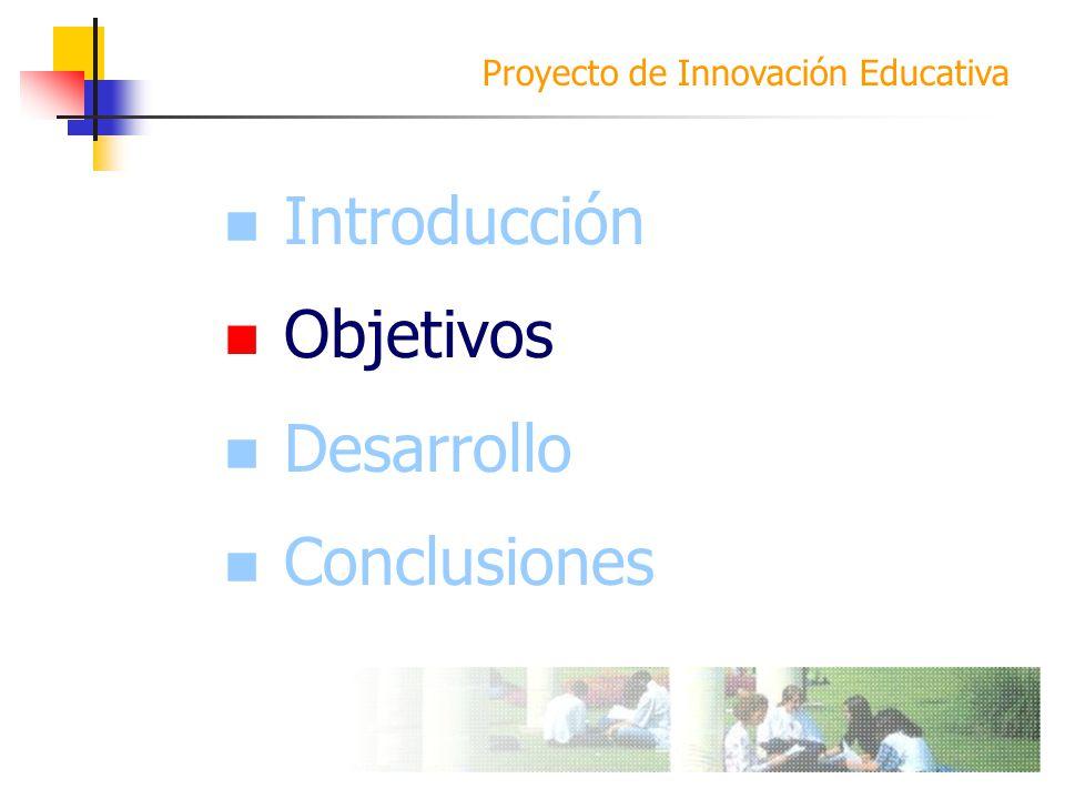 Introducción Objetivos Desarrollo Objetivos Conclusiones