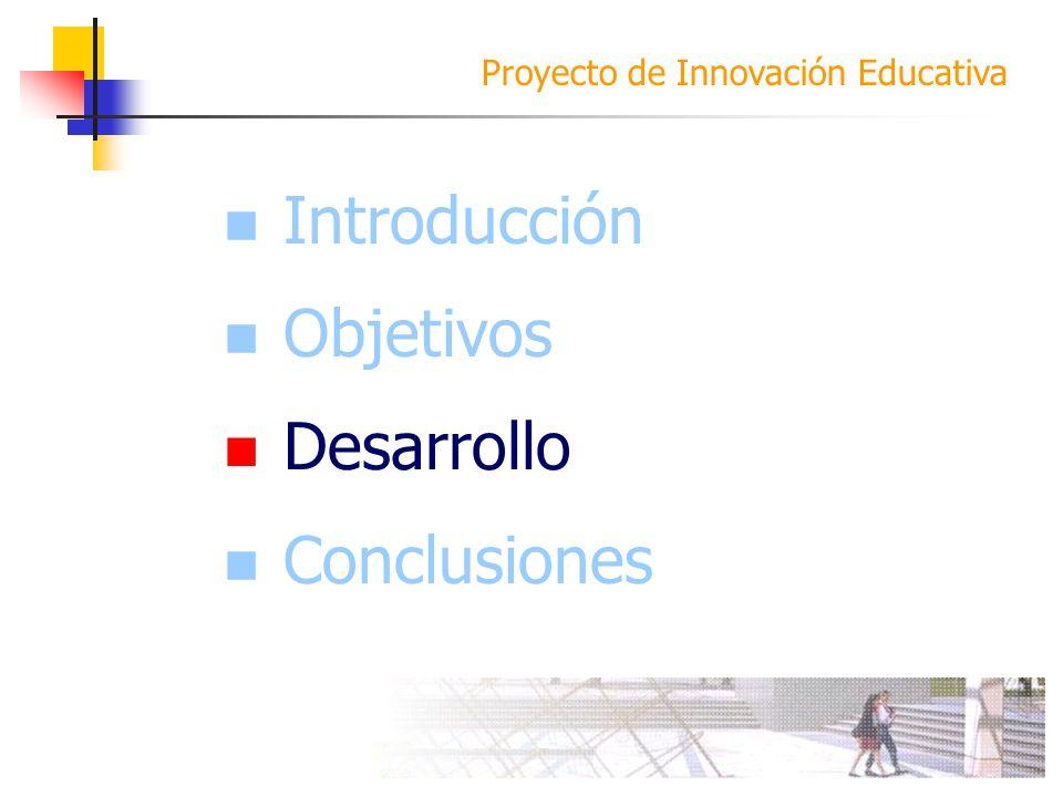 Introducción Objetivos Desarrollo Conclusiones Desarrollo
