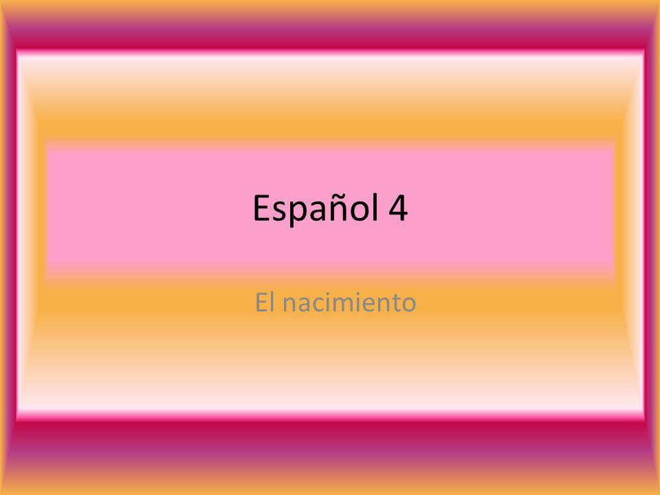 Español 4 El nacimiento