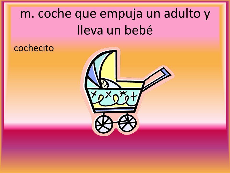 m. coche que empuja un adulto y lleva un bebé