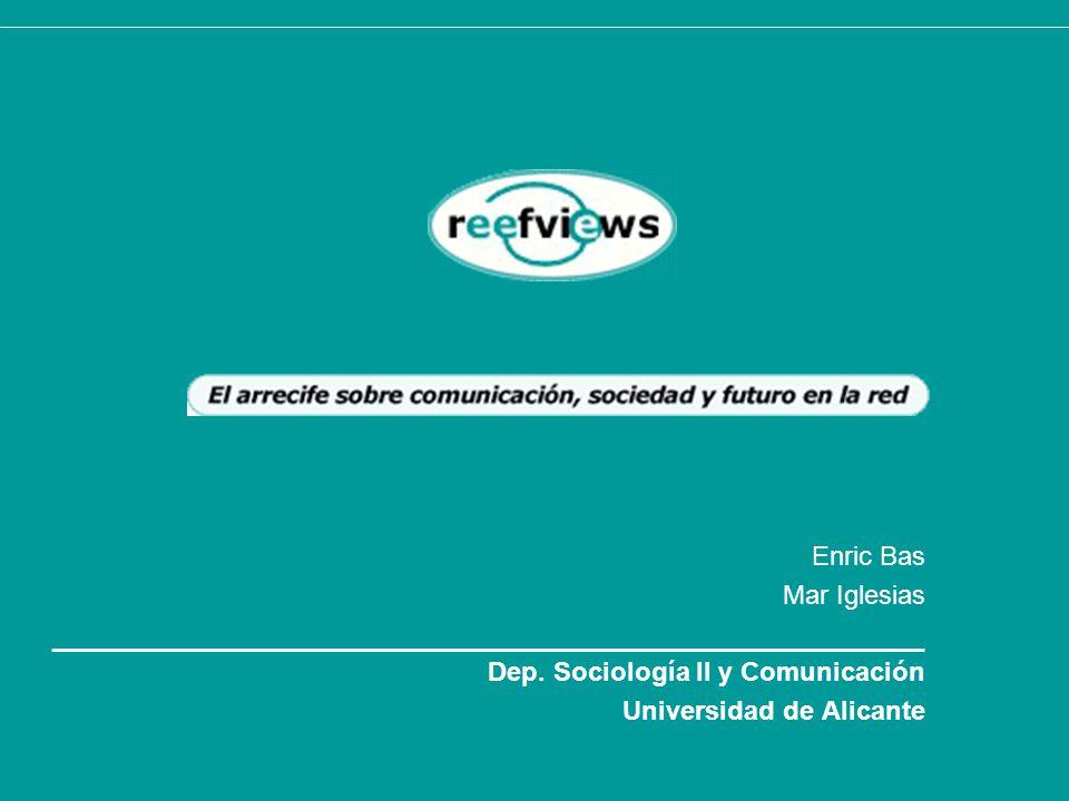 Enric Bas Mar Iglesias Dep. Sociología II y Comunicación Universidad de Alicante