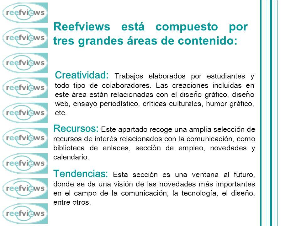 Reefviews está compuesto por tres grandes áreas de contenido: