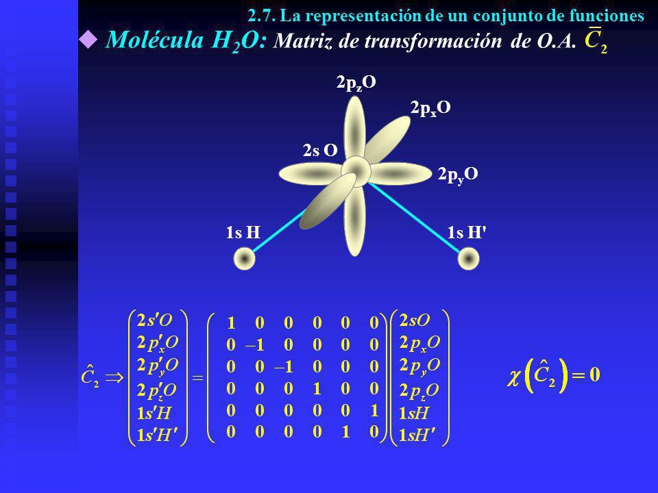 Molécula H2O: Matriz de transformación de O.A.