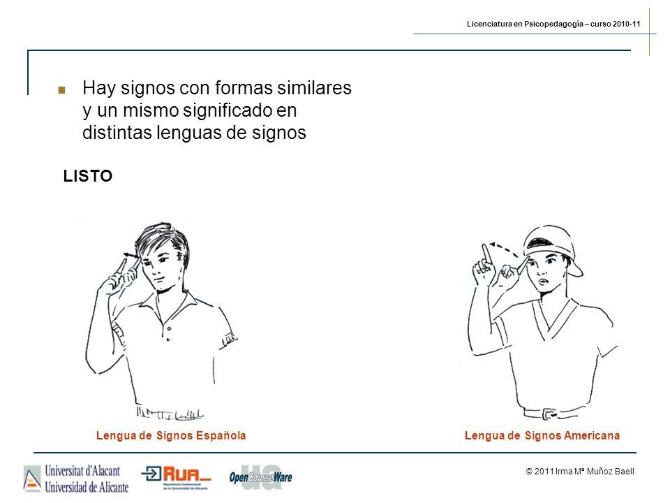 Hay signos con formas similares y un mismo significado en distintas lenguas de signos