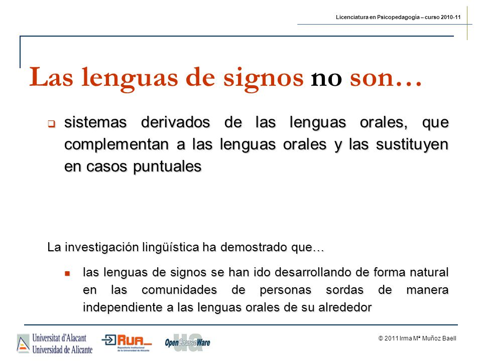 Las lenguas de signos no son…