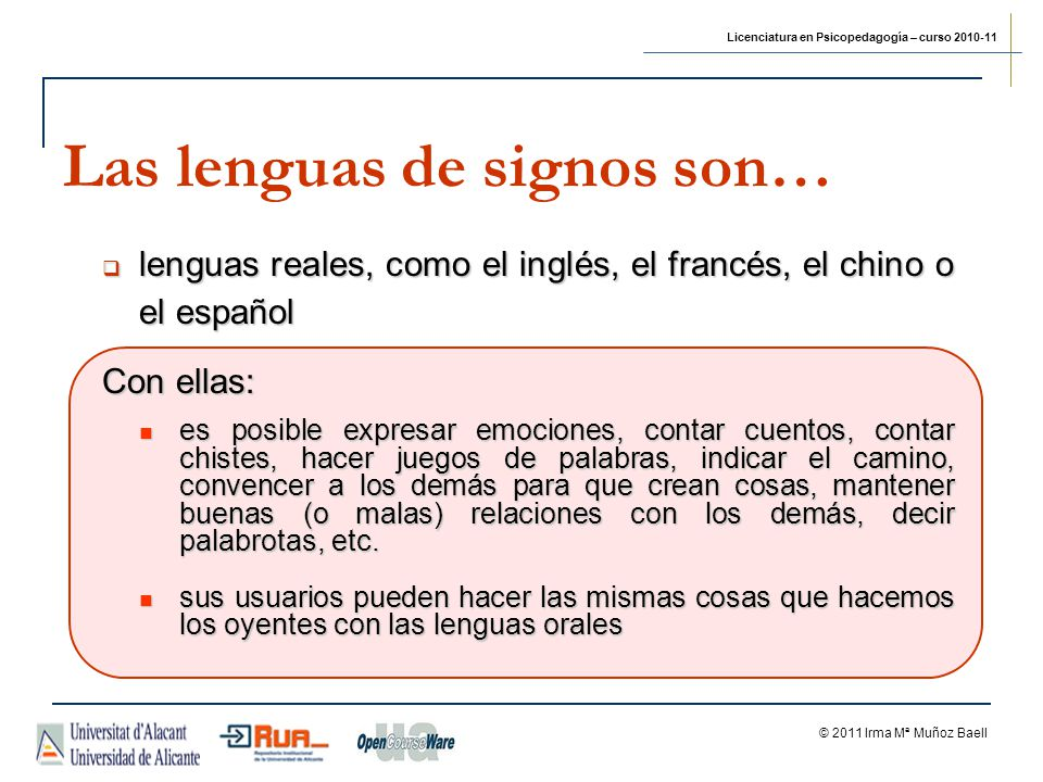 Las lenguas de signos son…