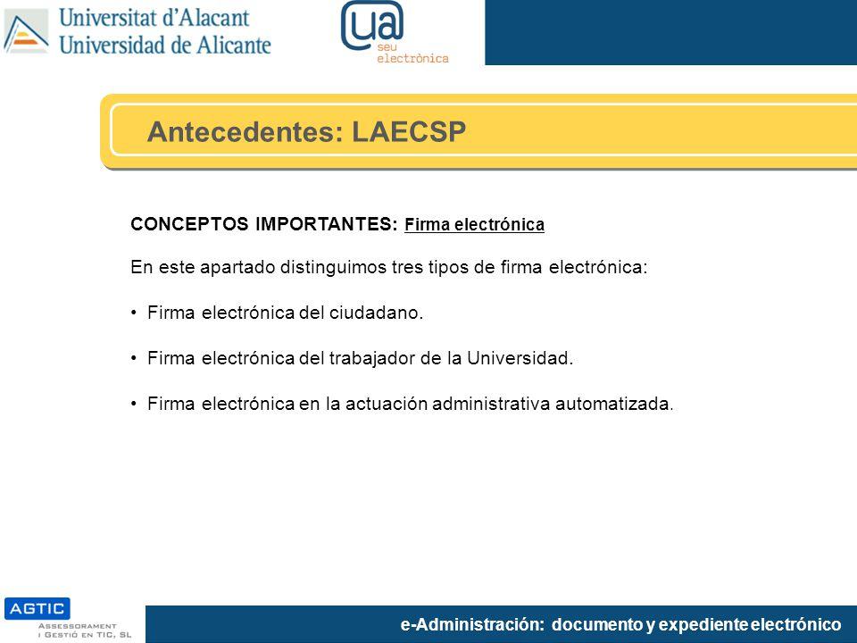 Antecedentes: LAECSP CONCEPTOS IMPORTANTES: Firma electrónica