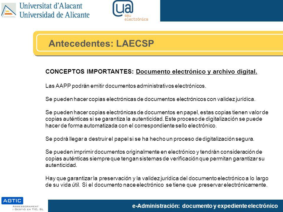 Antecedentes: LAECSP CONCEPTOS IMPORTANTES: Documento electrónico y archivo digital. Las AAPP podrán emitir documentos administrativos electrónicos.