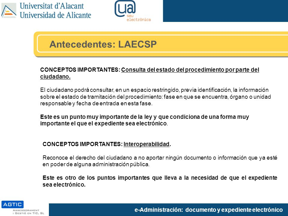 Antecedentes: LAECSP CONCEPTOS IMPORTANTES: Consulta del estado del procedimiento por parte del ciudadano.