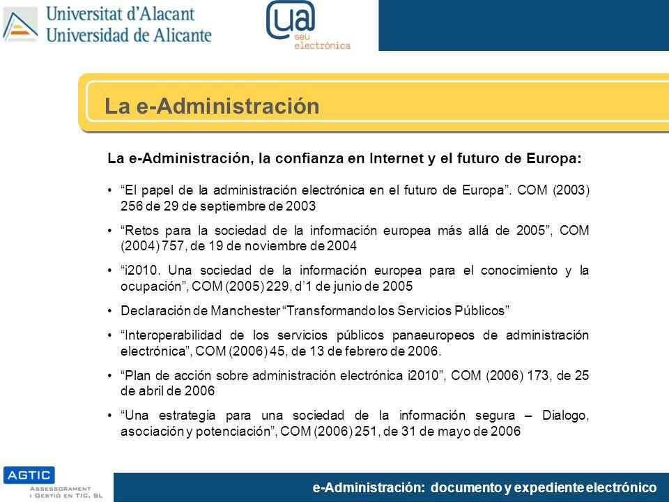 La e-Administración La e-Administración, la confianza en Internet y el futuro de Europa: