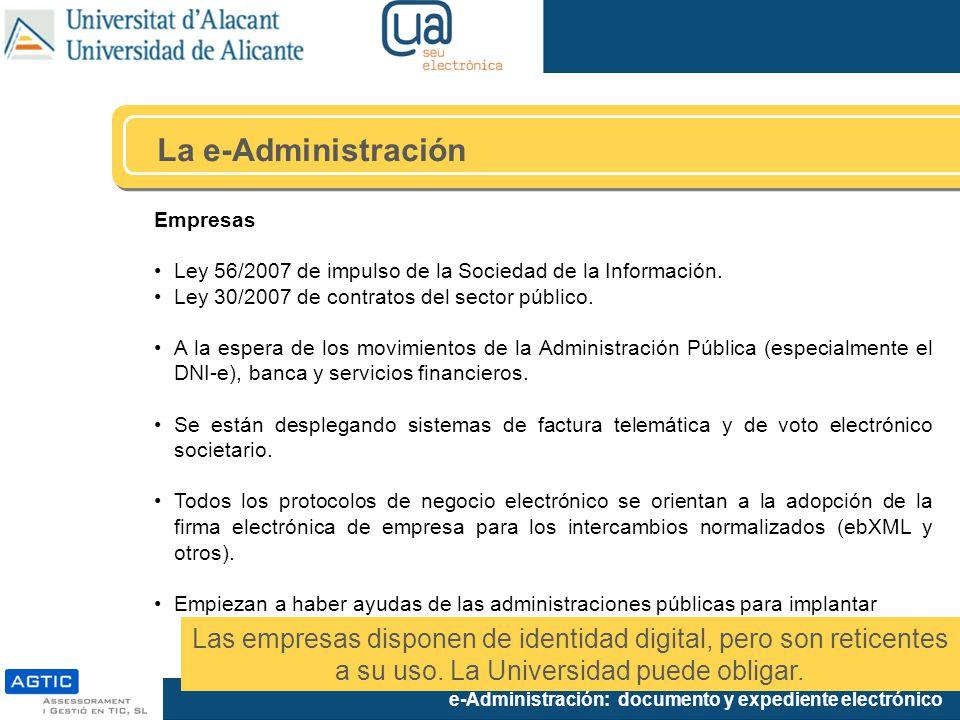 La e-Administración Empresas. Ley 56/2007 de impulso de la Sociedad de la Información. Ley 30/2007 de contratos del sector público.