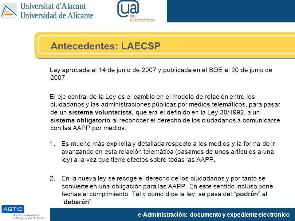 Antecedentes: LAECSP Ley aprobada el 14 de junio de 2007 y publicada en el BOE el 20 de junio de 2007.