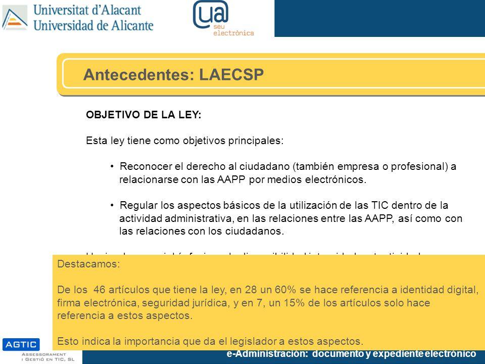 Antecedentes: LAECSP OBJETIVO DE LA LEY:
