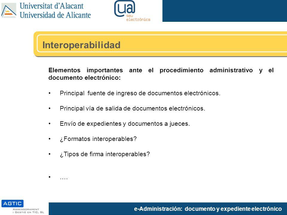 Interoperabilidad Elementos importantes ante el procedimiento administrativo y el documento electrónico: