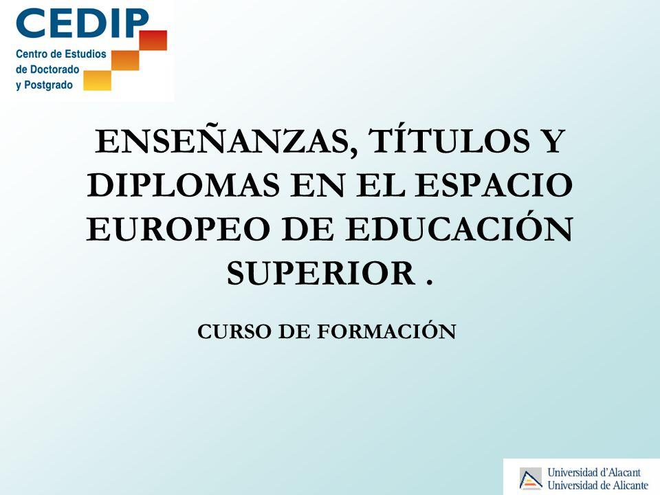 ENSEÑANZAS, TÍTULOS Y DIPLOMAS EN EL ESPACIO EUROPEO DE EDUCACIÓN SUPERIOR .
