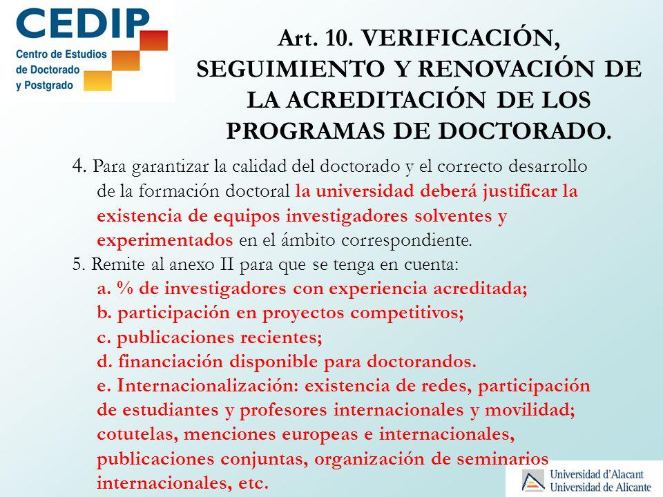 Art. 10. VERIFICACIÓN, SEGUIMIENTO Y RENOVACIÓN DE LA ACREDITACIÓN DE LOS PROGRAMAS DE DOCTORADO.