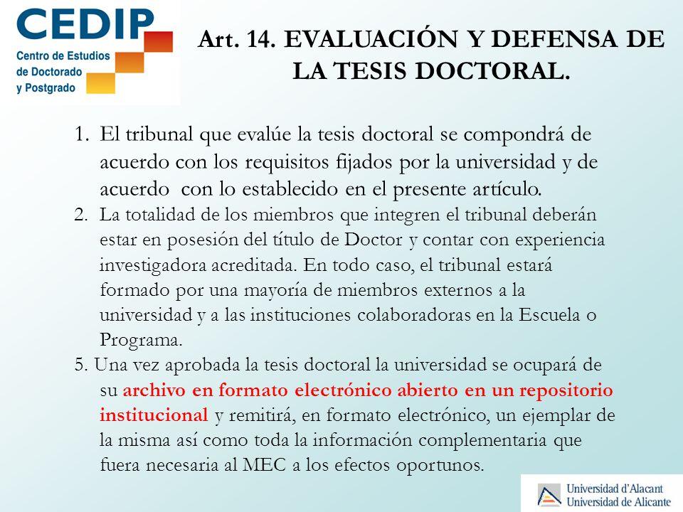 Art. 14. EVALUACIÓN Y DEFENSA DE LA TESIS DOCTORAL.