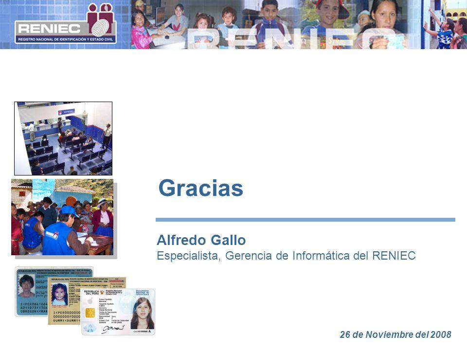 Gracias Alfredo Gallo Especialista, Gerencia de Informática del RENIEC