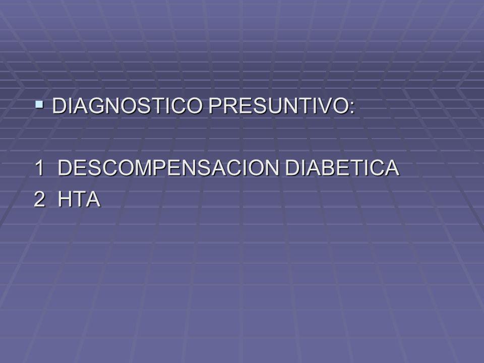 DIAGNOSTICO PRESUNTIVO: