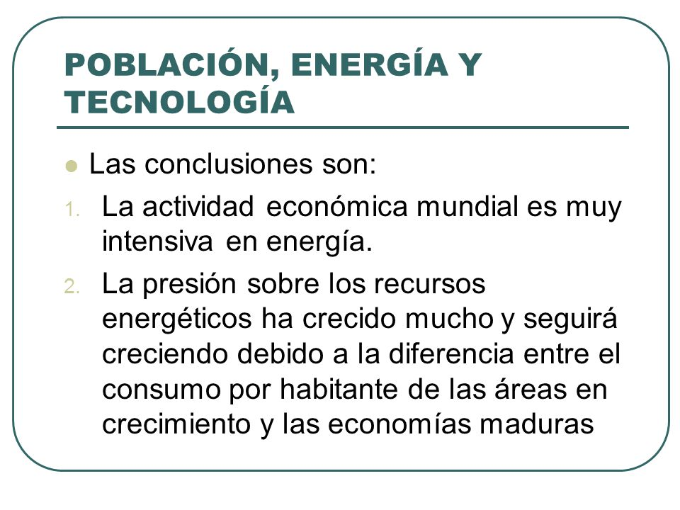 POBLACIÓN, ENERGÍA Y TECNOLOGÍA