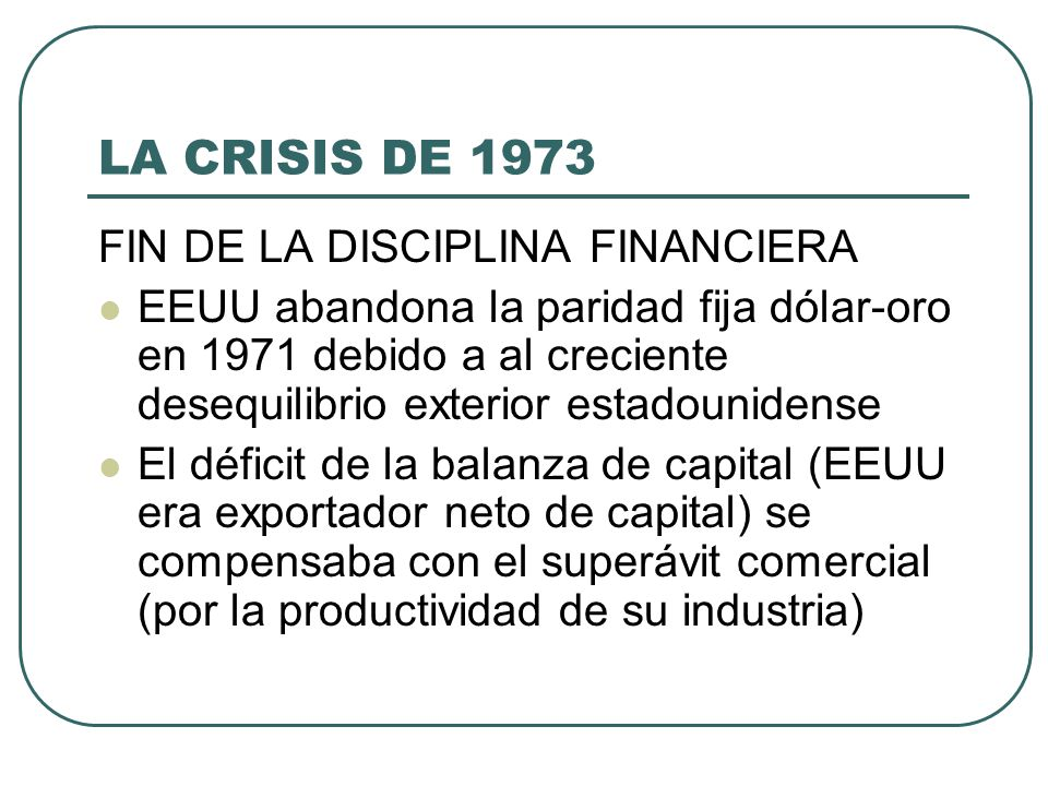 LA CRISIS DE 1973 FIN DE LA DISCIPLINA FINANCIERA