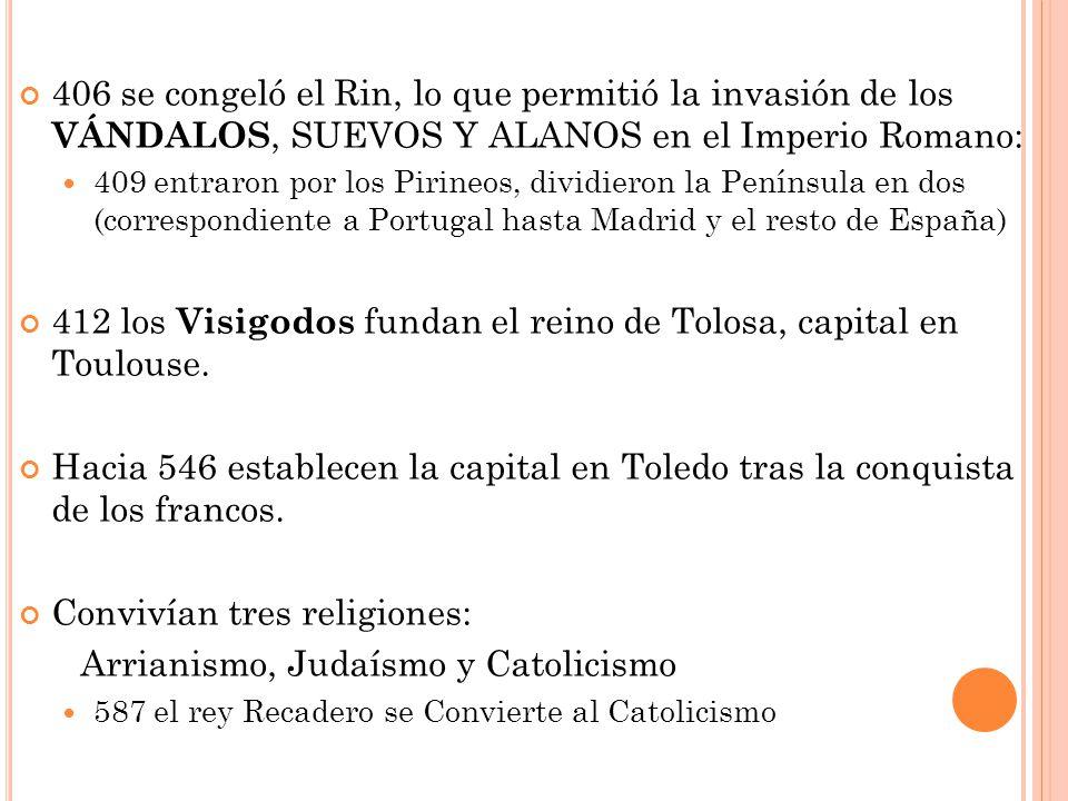 412 los Visigodos fundan el reino de Tolosa, capital en Toulouse.
