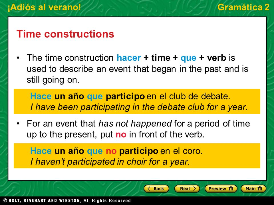 Time constructions The time construction hacer + time + que + verb is used to describe an event that began in the past and is still going on.