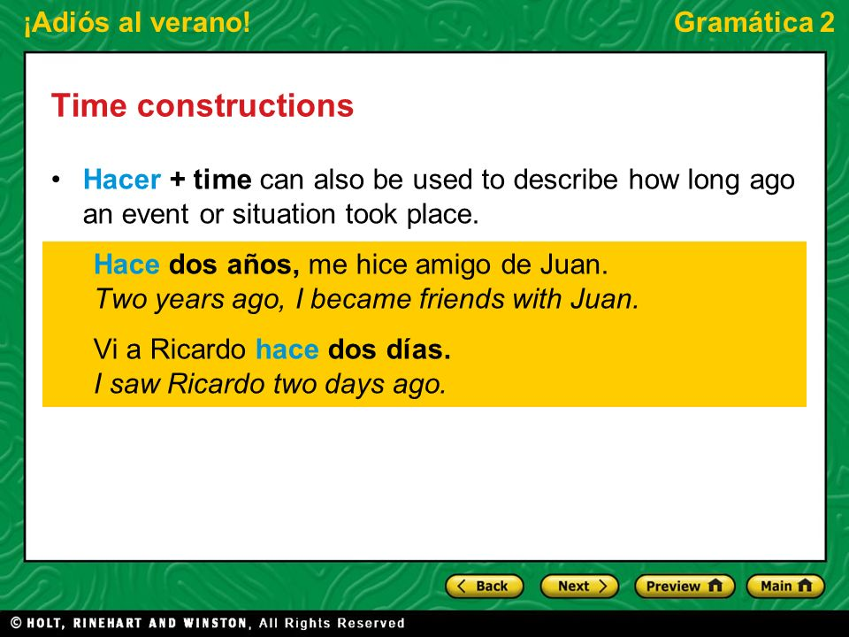 Time constructionsHacer + time can also be used to describe how long ago an event or situation took place.