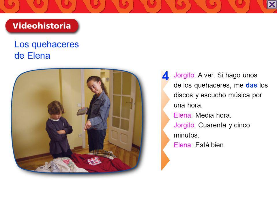 4 Los quehaceres de Elena Jorgito: A ver. Si hago unos