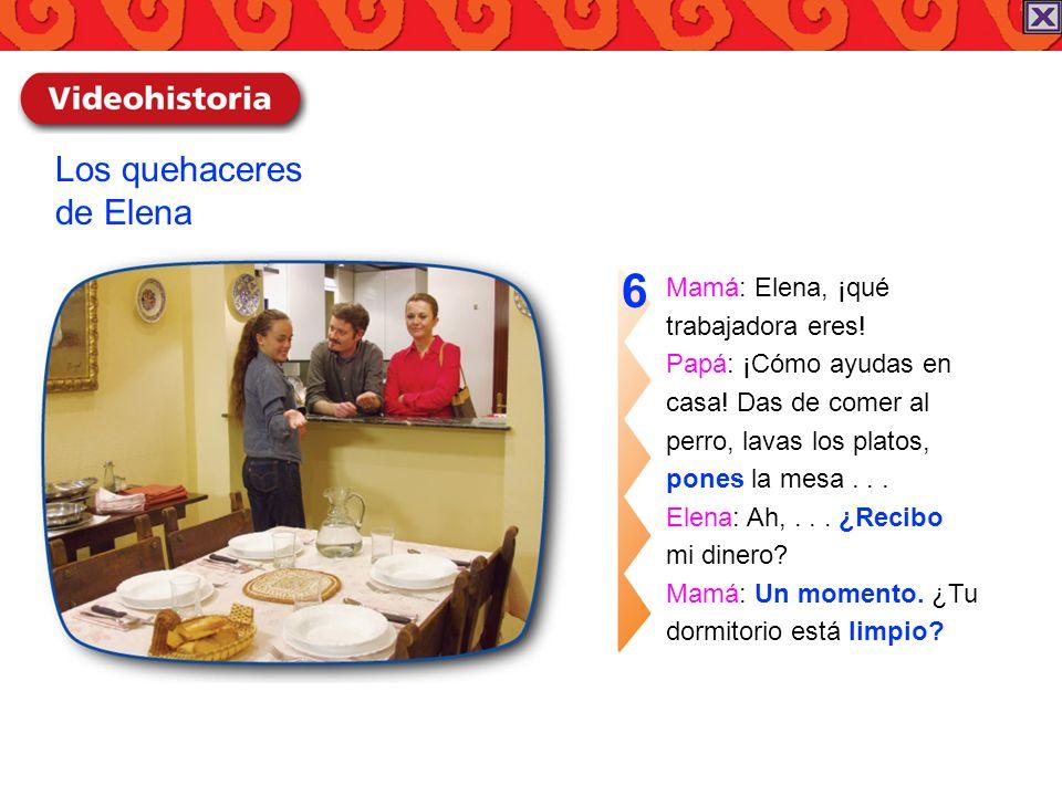 6 Los quehaceres de Elena Mamá: Elena, ¡qué trabajadora eres!