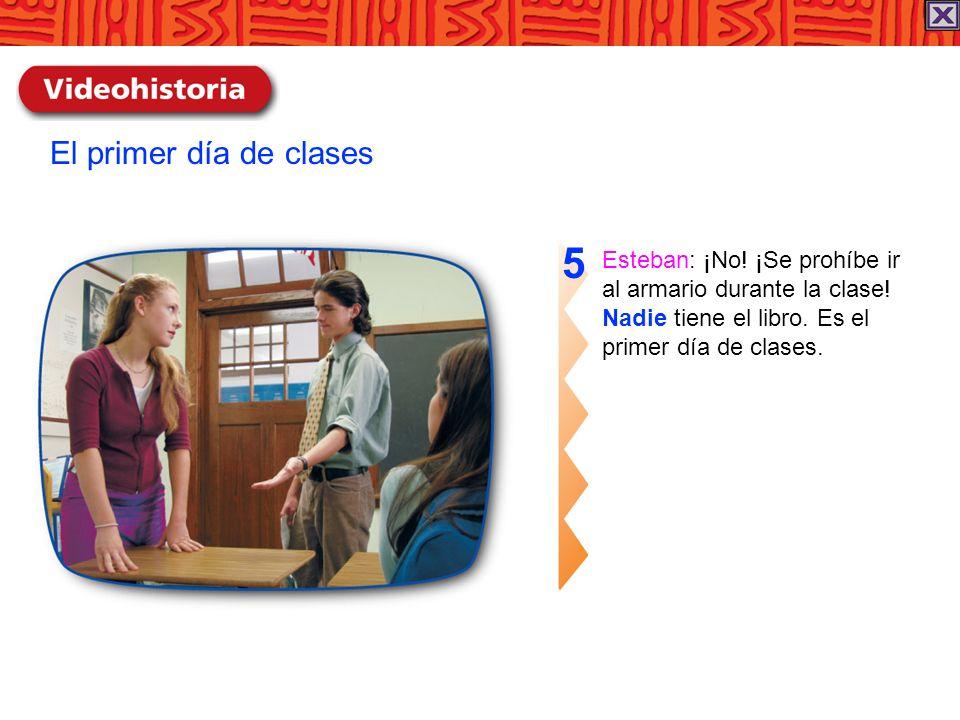5 El primer día de clases Esteban: ¡No! ¡Se prohíbe ir