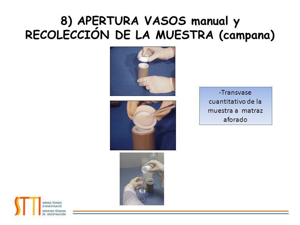 8) APERTURA VASOS manual y RECOLECCIÓN DE LA MUESTRA (campana)