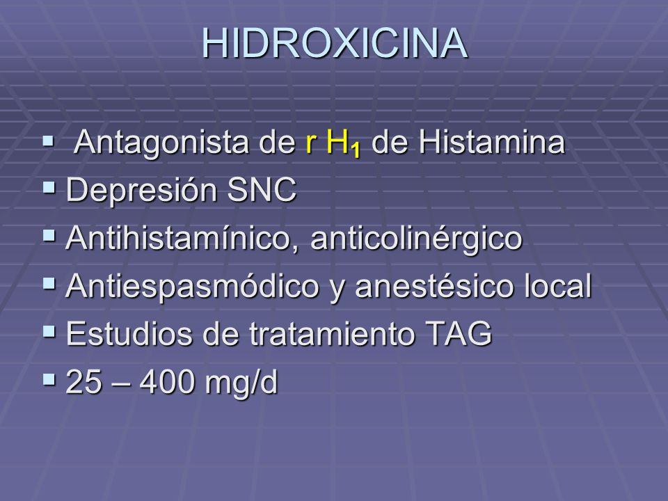HIDROXICINA Depresión SNC Antihistamínico, anticolinérgico