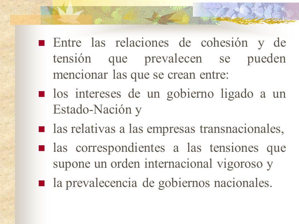 Entre las relaciones de cohesión y de tensión que prevalecen se pueden mencionar las que se crean entre: