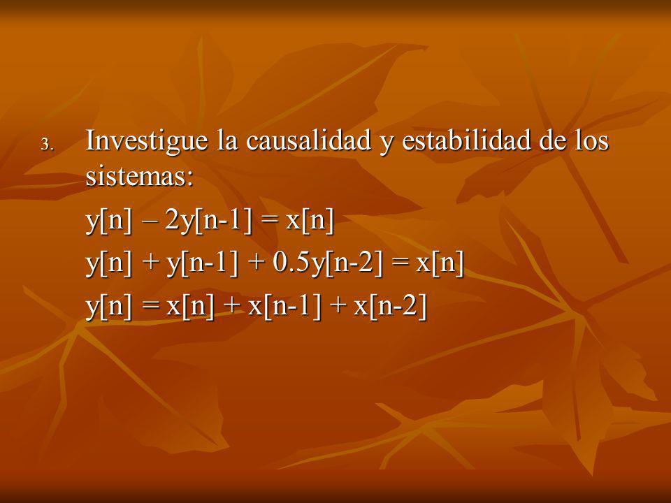 Investigue la causalidad y estabilidad de los sistemas: