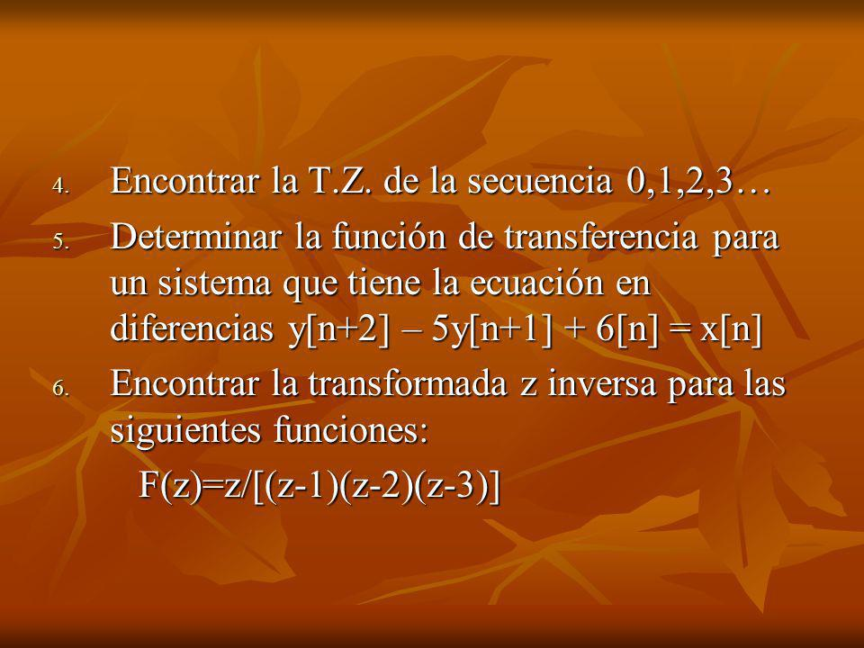 Encontrar la T.Z. de la secuencia 0,1,2,3…
