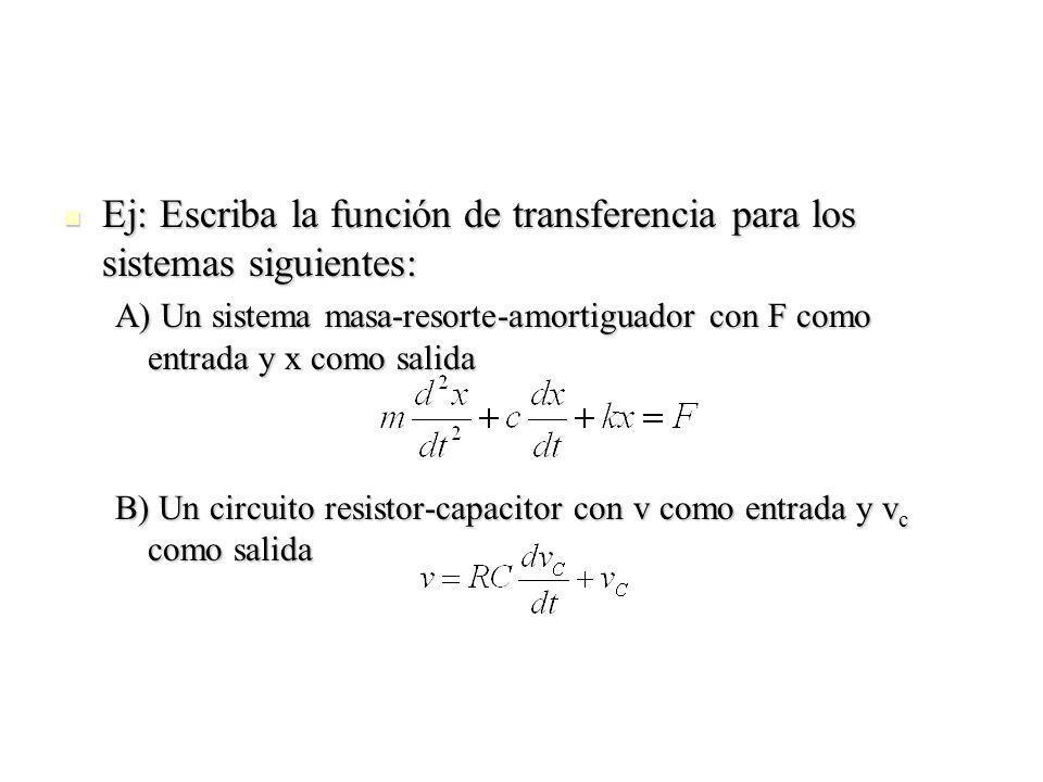 Ej: Escriba la función de transferencia para los sistemas siguientes: