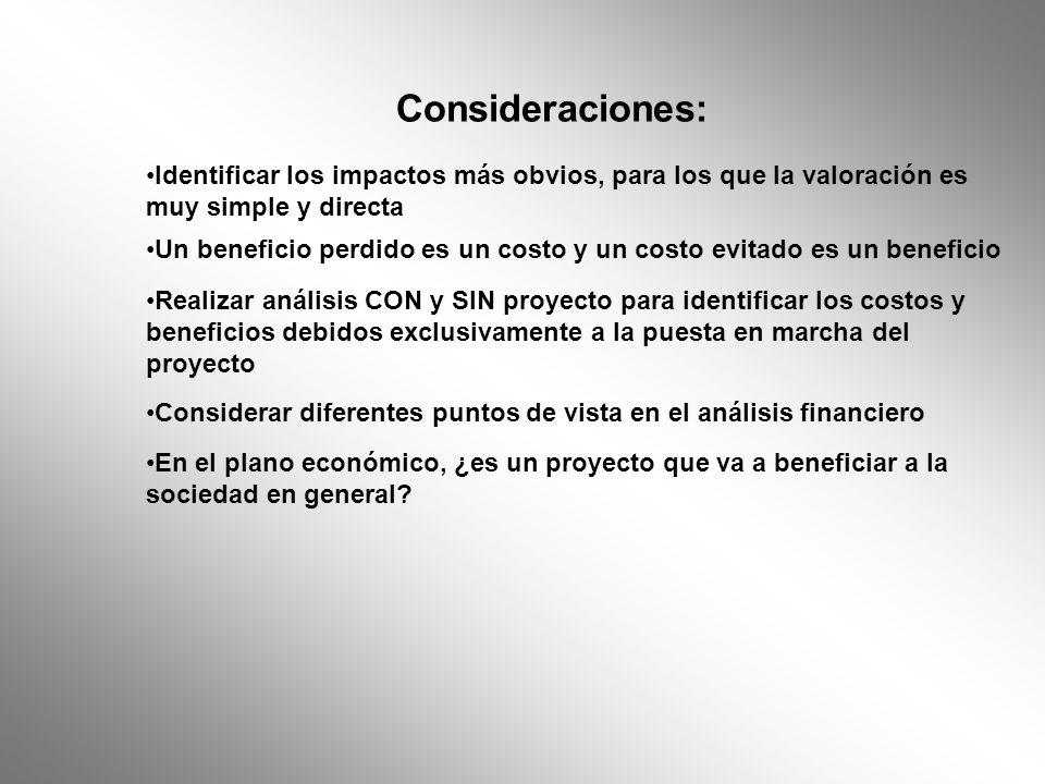 Consideraciones: Identificar los impactos más obvios, para los que la valoración es muy simple y directa.
