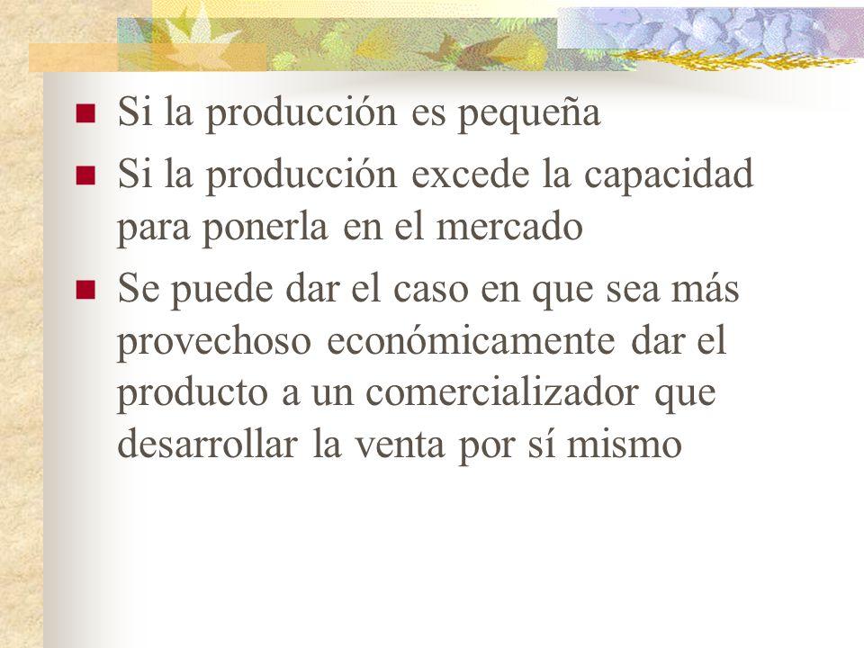 Si la producción es pequeña
