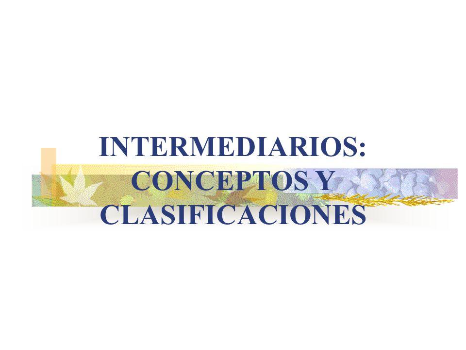 INTERMEDIARIOS: CONCEPTOS Y CLASIFICACIONES