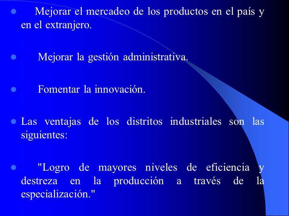 Mejorar el mercadeo de los productos en el país y en el extranjero.