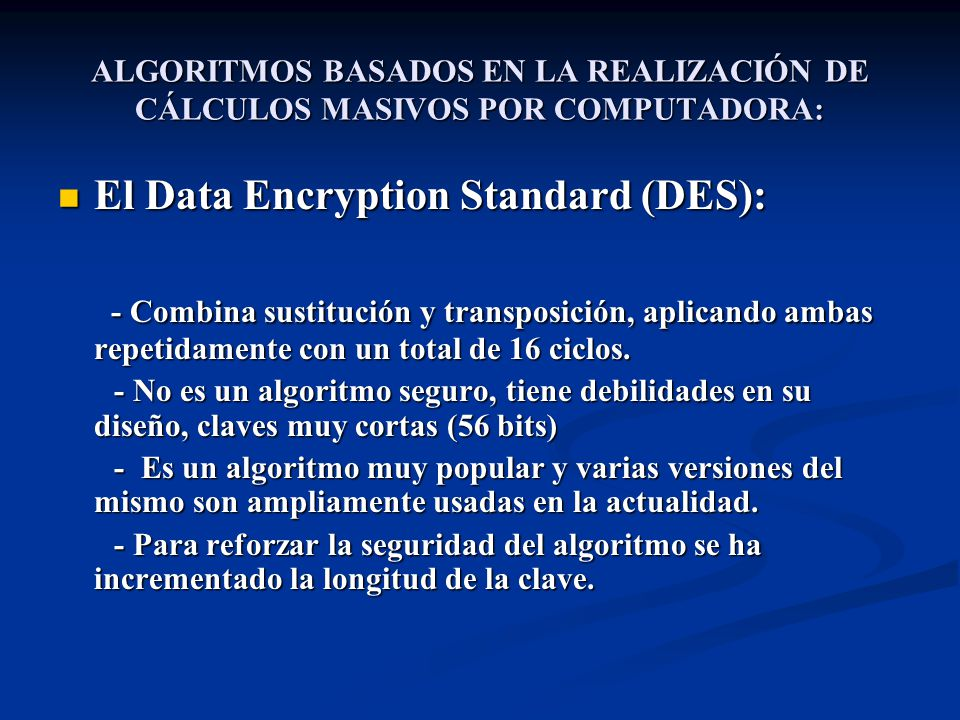 El Data Encryption Standard (DES):