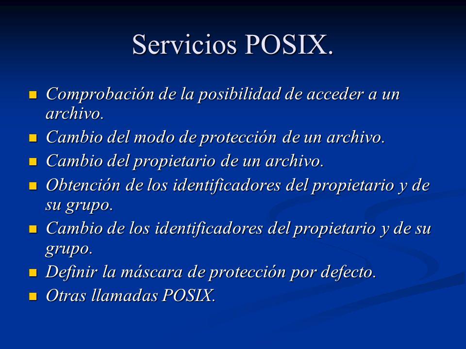 Servicios POSIX. Comprobación de la posibilidad de acceder a un archivo. Cambio del modo de protección de un archivo.