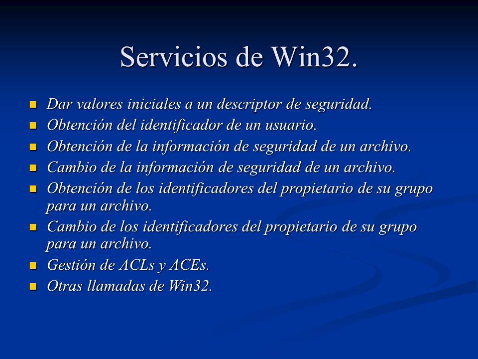 Servicios de Win32. Dar valores iniciales a un descriptor de seguridad. Obtención del identificador de un usuario.