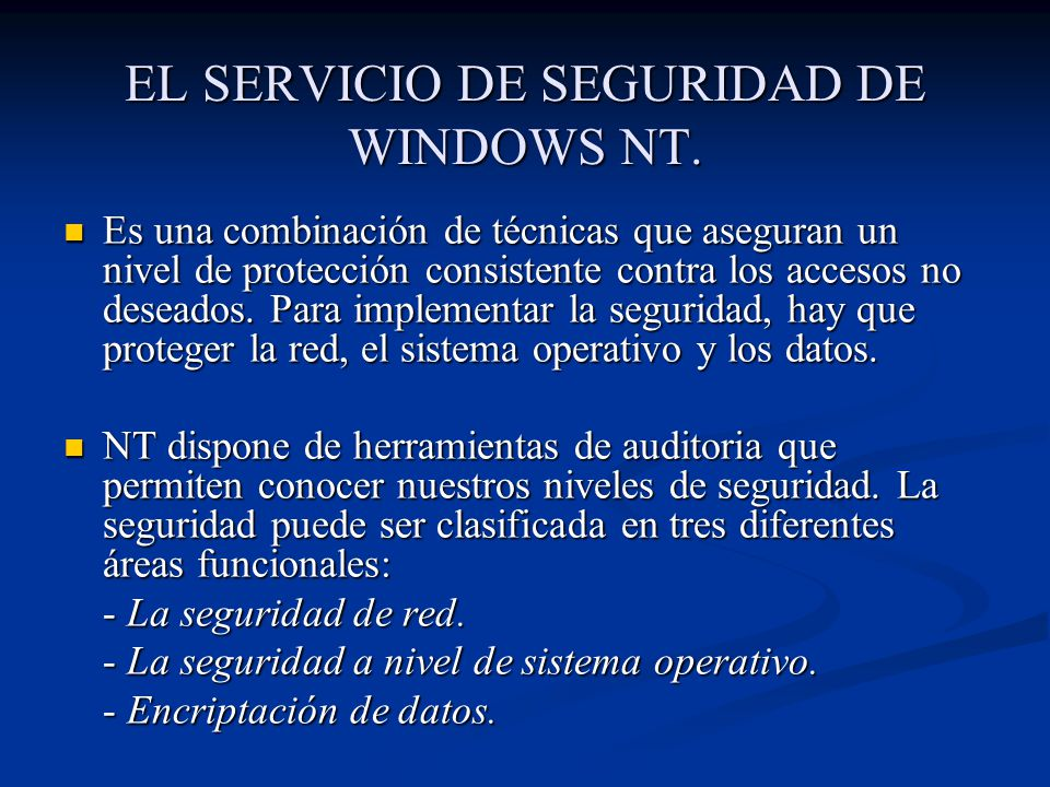 EL SERVICIO DE SEGURIDAD DE WINDOWS NT.