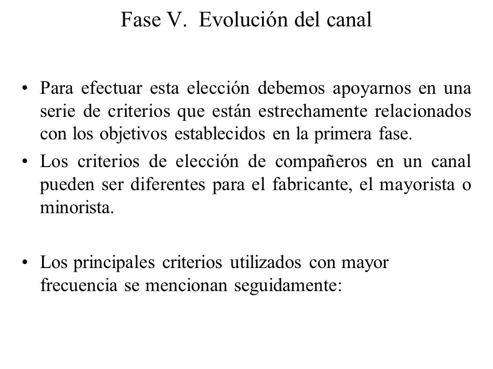 Fase V. Evolución del canal
