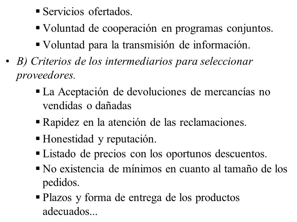 Servicios ofertados. Voluntad de cooperación en programas conjuntos. Voluntad para la transmisión de información.