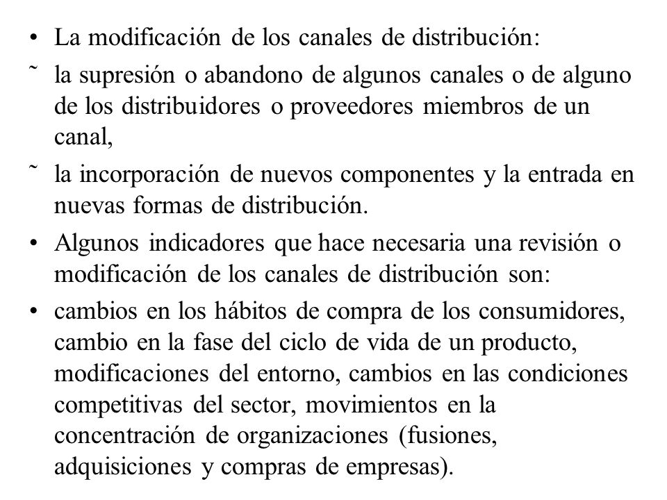 La modificación de los canales de distribución: