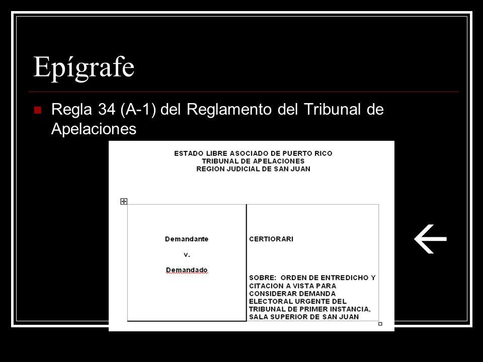 Epígrafe Regla 34 (A-1) del Reglamento del Tribunal de Apelaciones 